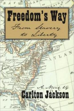 Freedom's Way: From Slavery to Liberty