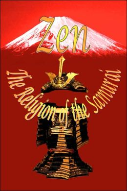 Zen: The Religion of the Samurai