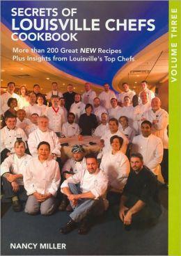 Secrets of Louisville Chefs Cookbook
