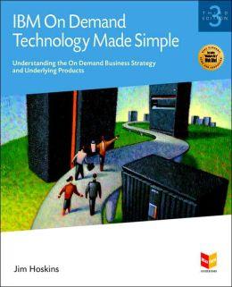 Ibm On Demand Technology Made Simple, Third Edition