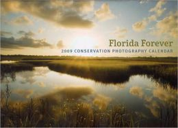 Florida Forever 2009 Calendar: Legacy Institute for Nature and Culture
