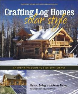 Crafting Log Homes Solar Style: An Inspiring Guide to Self-Sufficiency