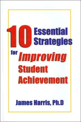 10 Essential Strategies for Improving Student Achievement