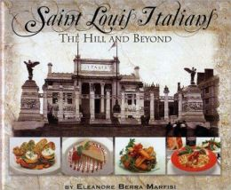 Saint Louis Italians: The Hill and Beyond