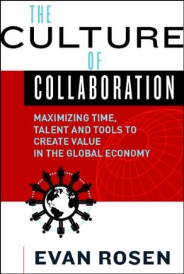 Culture of Collaboration: Maximizing Time, Talent and Tools to Create Value in the Global Economy