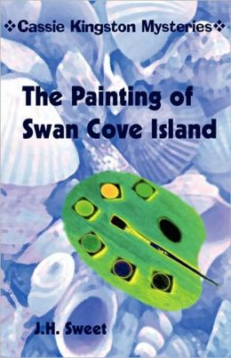 The Painting Of Swan Cove Island (Cassie Kingston Mysteries)