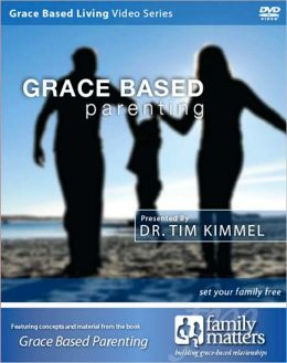 Grace Based Parenting : Set Your Family Free