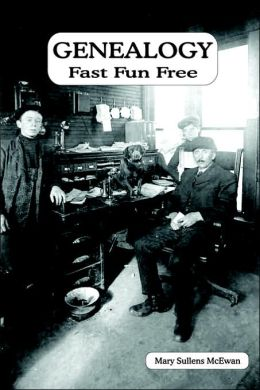 Genealogy: Fast, Fun, Free