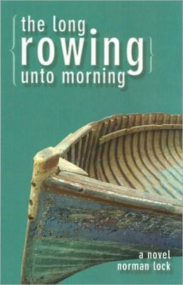 The Long Rowing unto Morning