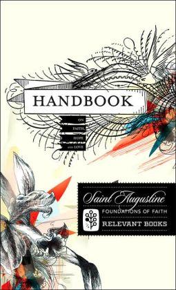 Foundations of Faith, Vol. 1: Handbook on Faith, Hope and Love