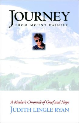 Journey from Mount Rainier: A Mother's Chronicle of Grief and Hope