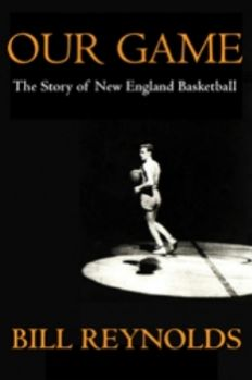 Our Game: The Story of New England Basketball