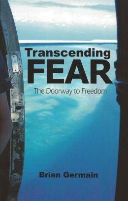 Transcending Fear: Conquering the Enemy Within