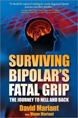Surviving Bipolar's Fatal Grip: The Journey to Hell and Back