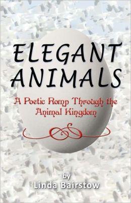 Elegant Animals: A Poetic Romp Through the Animal Kingdom
