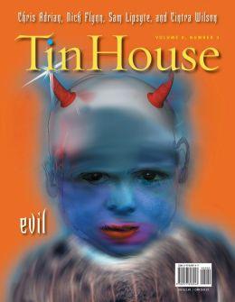 Tin House Volume 8, Number 3: Evil