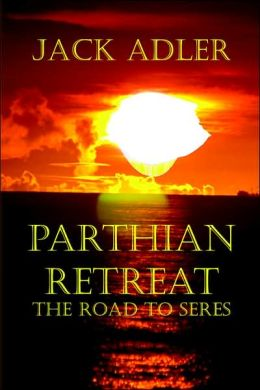 Parthian Retreat--The Road To Seres