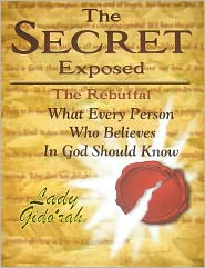 The Secret Exposed: The Rebuttal: What Every Christian Should Know