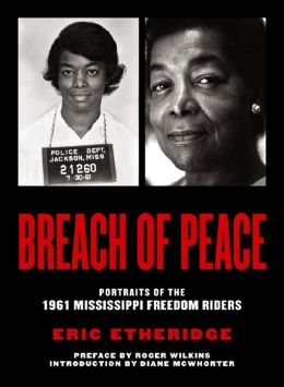 Breach of Peace: Portraits of the 1961 Mississippi Freedom Riders