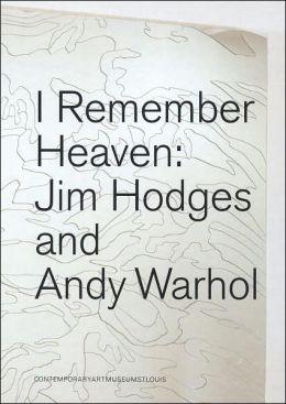 Jim Hodges & Andy Warhol: I Remember Heaven