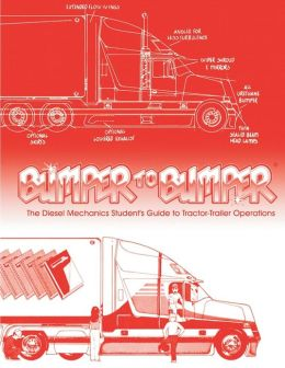 Bumper to Bumper: The Diesel Mechanics Student's Guide to Tractor-Trailer Operations