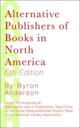 Alternative Publishers Of Books In North America, 6th Edition