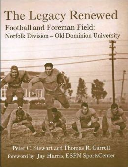 The Legacy Renewed: Football and Foreman Field: Norfolk Division - Old Dominion University