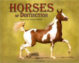 Horses of Distinction: Stars of the Pleasure Breeds