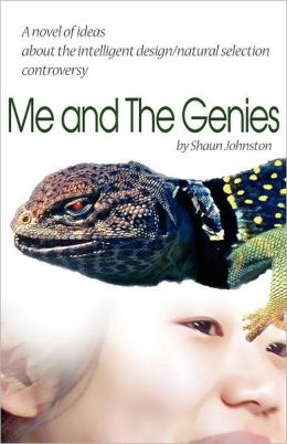 Me and the Genies: A novel of ideas about the intelligent design/natural selection Controversy