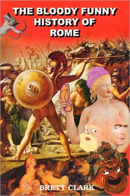 The Bloody Funny History of Rome