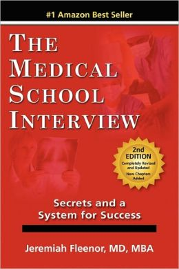 The Medical School Interview: Secrets and a System for Success, 2nd Edition