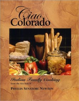 Ciao Colorado: Italian Family Cooking