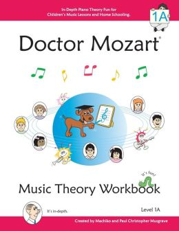 Doctor Mozart Music Theory Workbook Level 1A: In-Depth Piano Theory Fun for Children's Music Lessons and HomeSchooling - For Beginners Learning a Musical Instrument