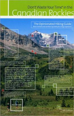 Don't Waste Your Time In The Canadian Rockies : The Opinionated Hiking Guide