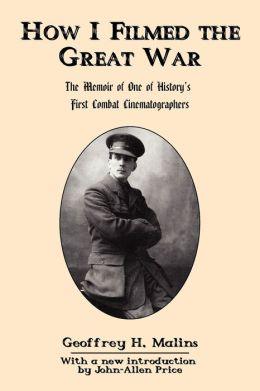 How I Filmed The Great War
