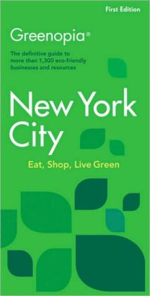 Greenopia: The Definitive Guide to More Than 1,300 Eco-Friendly Businesses and Resources
