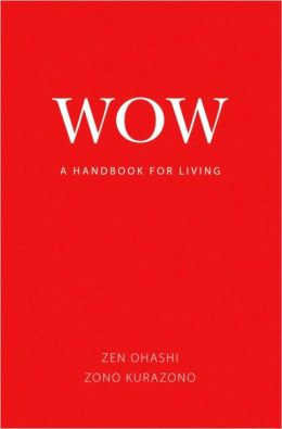 Wow: A Handbook for Living