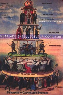 What Are Intellectuals Good For?