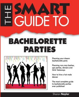 Smart Guide to Bachelorette Parties