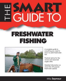 Smart Guide to Freshwarter Fishing