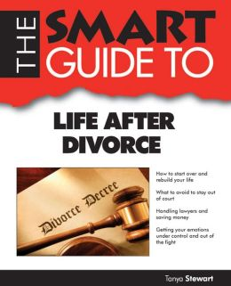 Smart Guide To Life After Divorce