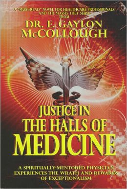 Justice in the Halls of Medicine: A Spiritually-Mentored Physician Experiences the Wrath and Rewards of Exceptionalism