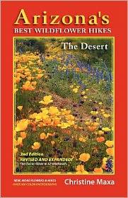 Arizona's Best Wildflower Hikes: The Desert, 2nd Edition