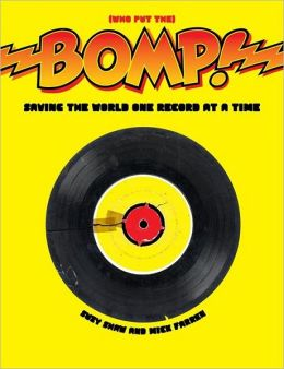 Bomp!: Saving the World One Record at a Time