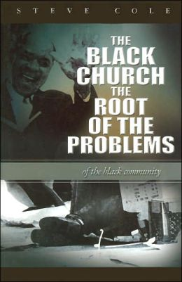 The Black Church: The Root of the Problems of the Black Community