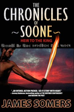 The Chronicles of Soone - Heir to the King: A Novel