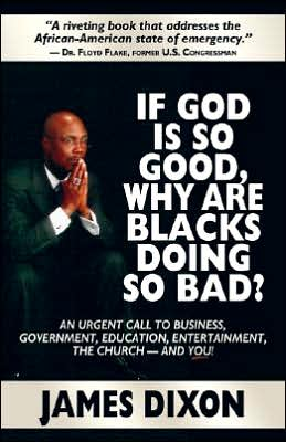 If God is So Good, Why Are Blacks Doing So Bad?