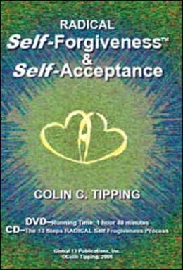 Radical Self-Forgiveness & Self-Acceptance