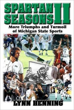 Spartan Seasons II: More Triumphs and Turmoil of Michigan State Sports
