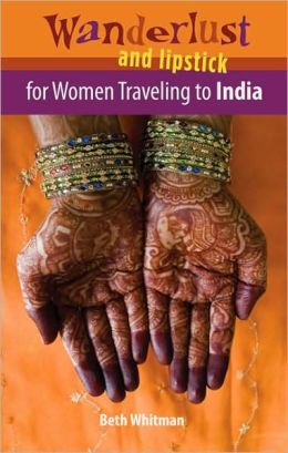 Wanderlust and Lipstick: For Women Traveling to India
